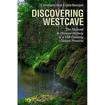 Entdecken Westcave: Natur- und Menschengeschichte Hill Country Natur bewahren (Kathie und Ed Cox Jr. Bücher...