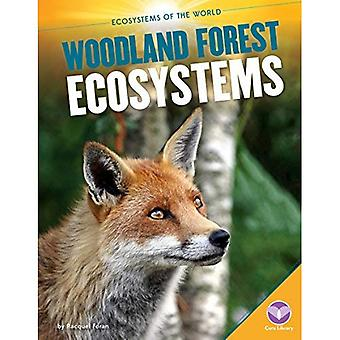 Woodland Forest Ecosystems (Ecosystems of the World)