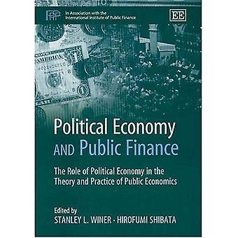 Political Economy and Public Finance: The Role of Political Economy in the Theory and Practice of Public Economics