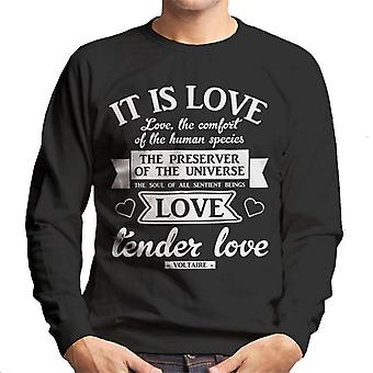 Love The Preserver Of The Universe Voltaire Quote Men's Sweatshirt