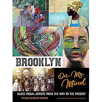 Brooklyn on My Mind: Black� Visual Artists from the Wpa to the Present