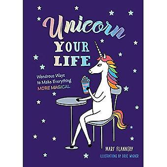 Licorne votre vie: une façon merveilleuse de rendre tout plus magique