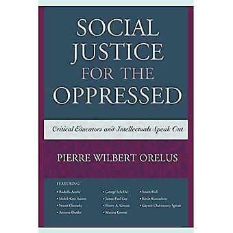 La Justice sociale pour les opprimés: éducateurs critiques et intellectuels plaident