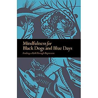 Mindfulness for Black Dogs & Blue Days: Finding a path through depression (Mindfulness)