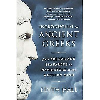 Introdução os gregos antigos - da idade do Bronze os marítimos para navegadores da mente ocidental