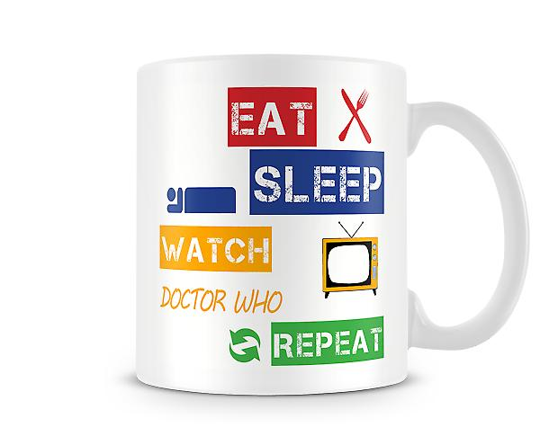 Eat, Sleep, Watch Doctor Who, Repeat Printed Mug