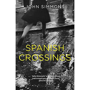 Spanish Crossings by John Simmons - 9781911583806 Book