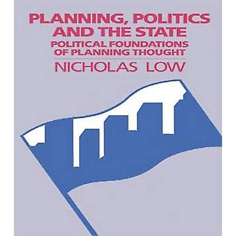 Planning Politics  State by Low Nicholas