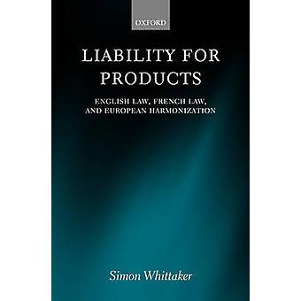 المسؤولية عن المنتجات القانون الفرنسي القانون الإنكليزي والتنسيق الأوروبي سيمون & ويتاكر