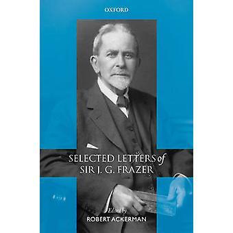 Seleccionar cartas de Sir J. G. Frazer por Frazer y James George y Sir
