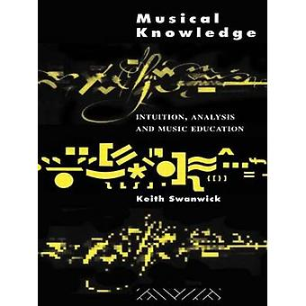 Musical Knowledge Intuition Analysis and Music Education by Swanwick & Keith