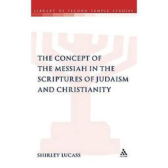 Das Konzept des Messias in den Schriften des Judentums und des Christentums von Lucass & Shirley
