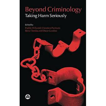 Beyond Criminology Taking Harm Seriously by Hillyard & Paddy