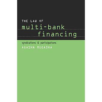 The Law of MultiBank Financing by Mugasha & Agasha