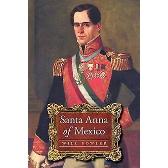 Santa Anna of Mexico by Fowler & Will