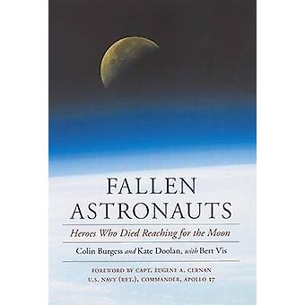 Fallen Astronauts Heroes Who Died Reaching for the Moon by Burgess & Colin