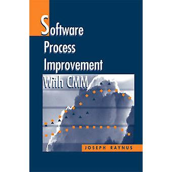 Software Process Improvement With CMM by Raynus & Joseph