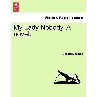 My Lady Nobody. A novel. by Maartens & Maarten