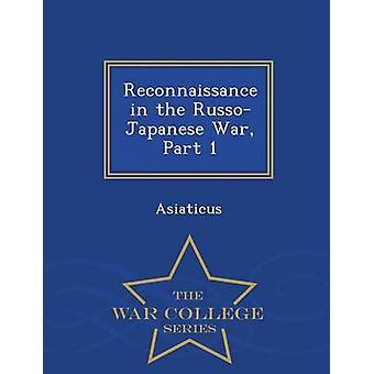 Ricognizione della serie di guerra College-parte 1 RussoJapanese guerra di Asiaticus