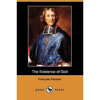 The Existence of God Dodo Press by Fenelon & Franois De Salignac De La Mot
