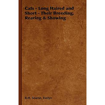 Cats  Long Haired and Short  Their Breeding Rearing  Showing by Soame & Evelyn B. H.