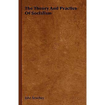 La théorie et la pratique du socialisme de Strachey & John