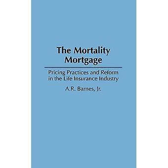 Práticas de preços de hipoteca de mortalidade e reforma na indústria de seguros de vida por Barnes & P.a.