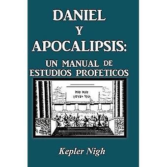 Daniel y Apocalipsis Un handleiding de Estudios Prof Ticos door Nigh & Kepler