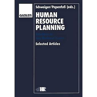Human Resource Planning  Solutions to Key Business Issues Selected Articles by Schweiger & David M.