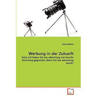 Werbung vuonna der Zukunft by Schulze & Anne