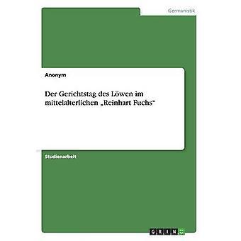 Der Gerichtstag des Lwen im mittelalterlichen Reinhart Fuchs par Anonym