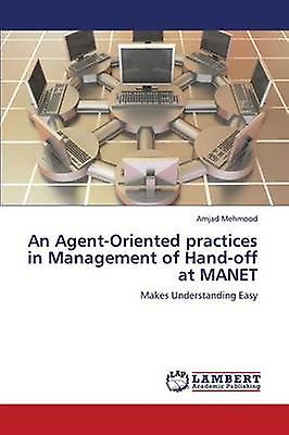 An AgentOriented Practices in Management of HandOff at Manet by Mehmood Amjad