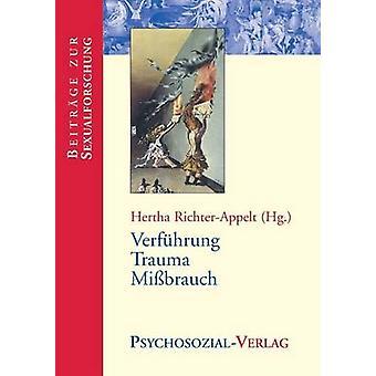 Verfhrung  Trauma  Missbrauch by RichterAppelt & Hertha
