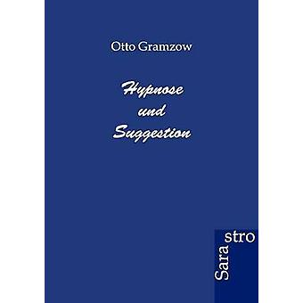 Hyponose und Suggestion by Gramzow & Otto