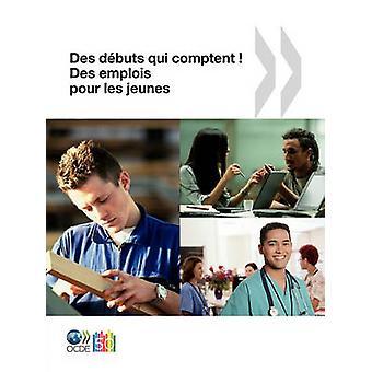 Des emplois pour les jeunesJobs för ungdom Des dbuts qui kontrollmyndigheter Des emplois pour les jeunes av OECD Publishing