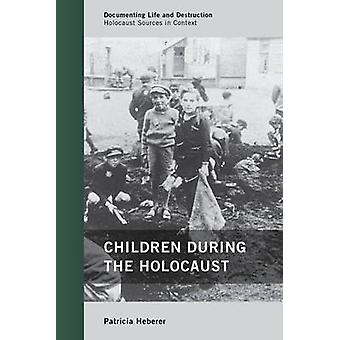 Children During the Holocaust by Patricia Heberer - 9780759119857 Book