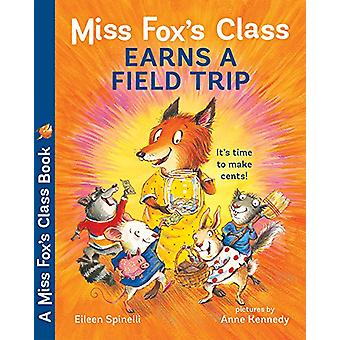 Miss Fox's Class Earns a Field Trip by Eileen Spinelli - 978080755170
