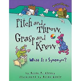 Pitch and Throw - Grasp and Know by Brian P Cleary - Brian Gable - 97