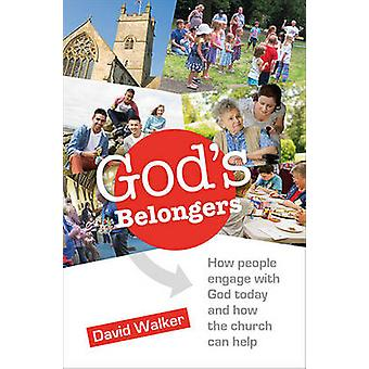 God's Belongers - How People Engage with God Today and How the Church