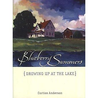 Blueberry Summers - Growing Up at the Lake by Curtiss Anderson - 97808