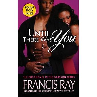 Until There Was You by Francis Ray - 9781250082572 Book
