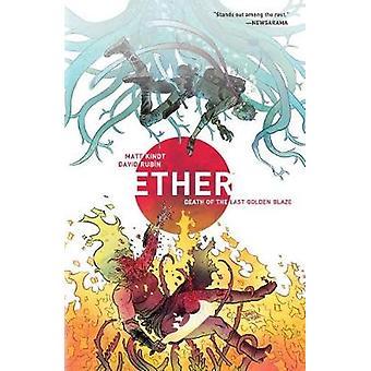 Ether Volume 1 - Death of the Last Golden Blaze by David Rubin - 97815