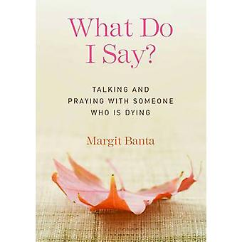 What Do I Say? by Margit Banta - 9781616368043 Book