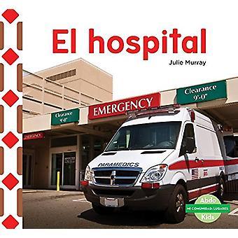 El Hospital (the Hospital) by Julie Murray - 9781624026379 Book