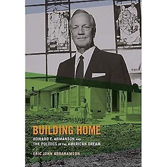 Bygning hjem: Howard F. Ahmanson og politik af den amerikanske drøm