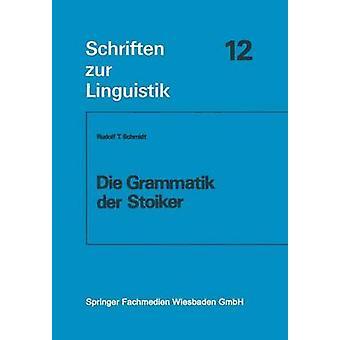 Die Grammatik der Stoiker de Schmidt et Rudolf T.