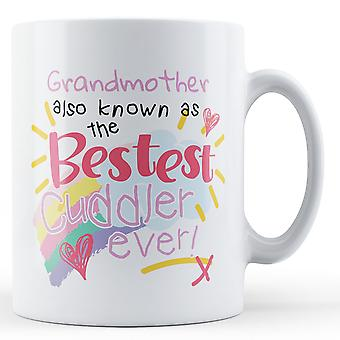 Grandmother Also Known As The Bestest Cuddler Ever! - Printed Mug