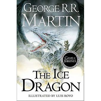The Ice Dragon by George R. R. Martin - Luis Royo - 9780008118853 Book