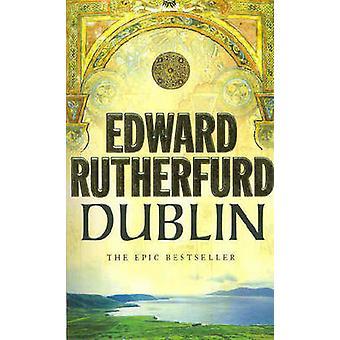 Dublin - Foundation by Edward Rutherfurd - 9780099279082 Book