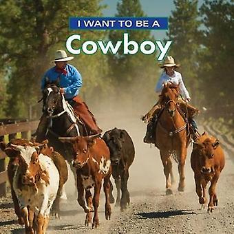 I Want to Be a Cowboy - 2018 by I Want to Be a Cowboy - 2018 - 97802281